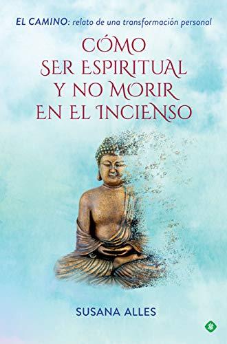 Cómo ser espiritual y no morir en el incienso por Susana Alles