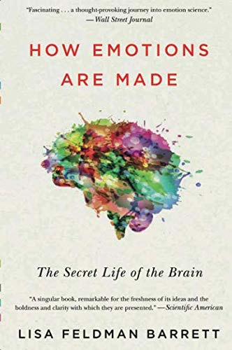 How Emotions Are Made: The Secret Life of the Brain por Lisa Feldman Barrett