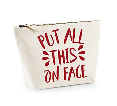 Put All This Face On- Fun Slogan, Make Up and Cosmetics Bag, Accessory Organiser Natural/Red