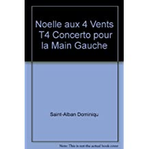Noelle aux 4 Vents  T4 Concerto pour la Main Gauche