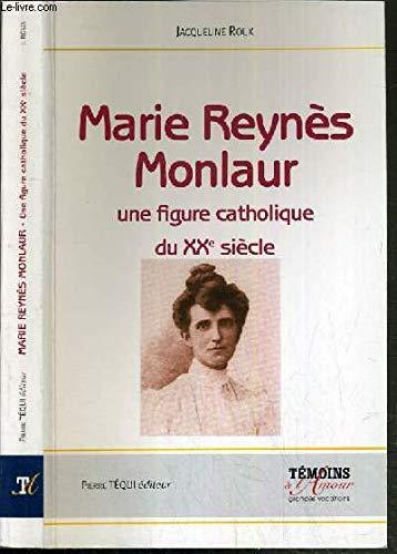 Marie Reynès-Monlaur : Montpelliéraine et rouergate Une figure catholique du XXe siècle