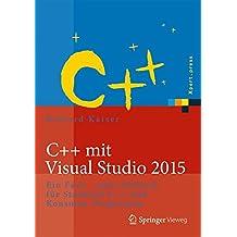 C++ mit Visual Studio 2017: Ein Fach - und Lehrbuch für Standard-C++ und Konsolen-Programme (Xpert.press)
