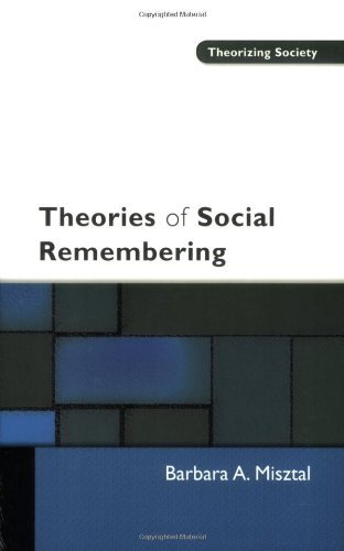 Theories of Social Remembering (Theorizing Society)