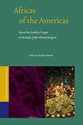 Africas of the Americas (Palmie): Beyond the Search for Origins in the Study of Afro-Atlantic Religions (Studies of Religion in Africa)