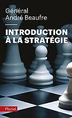 Introduction à la stratégie de Général André Beaufre