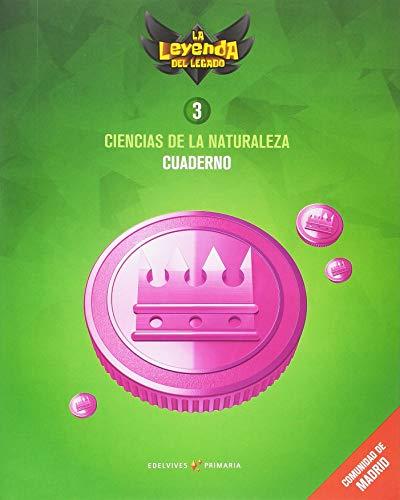 Proyecto: La leyenda del Legado. Ciencias de la Naturaleza 3 - Comunidad de Madrid : Cuaderno