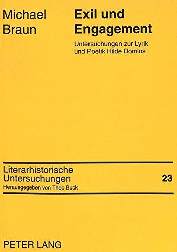Exil Und Engagement: Untersuchungen Zur Lyrik Und Poetik Hilde Domins (Literarhistorische Untersuchungen)