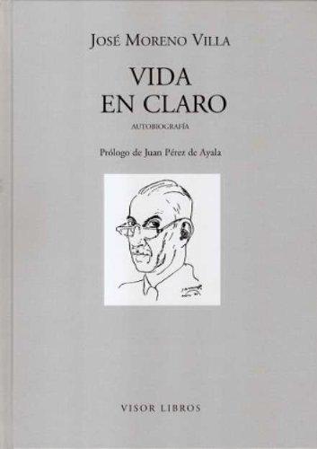 Vida en claro: Autobiografía (Letras madrileñas Contemporáneas) por José Moreno Villa