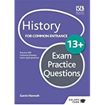 History for Common Entrance 13+ Exam Practice Questions (Galore Park Common Entran/13+)