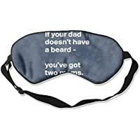 IF YOUR DAD DOESN'T HAVE A BEARD THEN YOU HAVE TWO MOMS 99% Eyeshade Blinders Sleeping Eye Patch Eye Mask Blindfold... preisvergleich bei billige-tabletten.eu