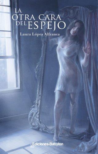La otra cara del espejo por Laura López Alfranca