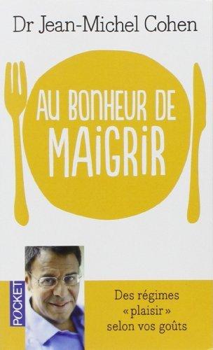 Au bonheur de maigrir de Jean-Michel COHEN (3 mai 2012) Poche