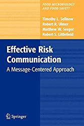 Effective Risk Communication: A Message-Centered Approach (Food Microbiology and Food Safety)