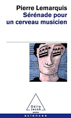 Serenade Pour UN Cerveau Musicien par Pierre Lemarquis