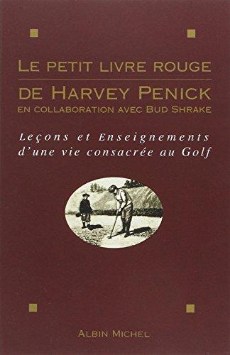 Petit Livre Rouge de Harvey Penick (Le) (Voyages - Reportages - Expeditions - Sports) by Harvey...