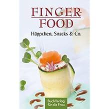 Fingerfood: Häppchen, Snacks & Co. (Minibibliothek)