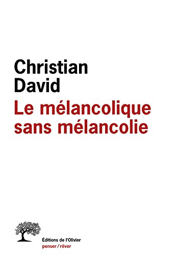 Le Mélancolique sans mélancolie