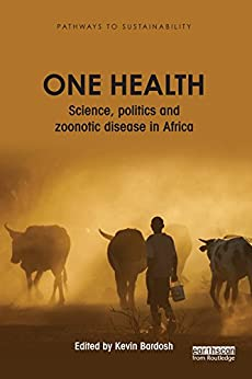 One Health: Science, Politics And Zoonotic Disease In Africa (pathways To Sustainability) por Kevin Bardosh epub