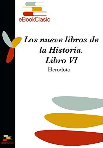 Los nueve libros de la Historia VI (Comentada) por Herodoto