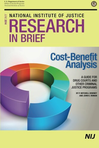 Cost-Benefit Analysis: A Guide for Drug Courts and Other Criminal Justice Programs por National Institute of Justice