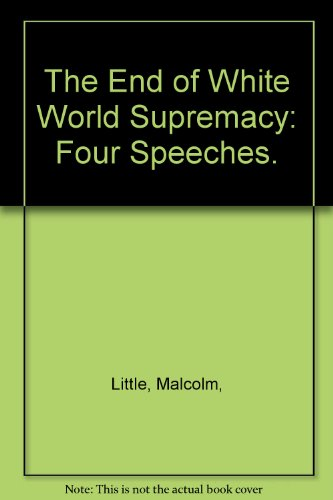 End of White World Supremacy: Four Speeches