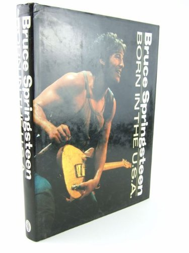 Bruce Springsteen: Born In The U.S.A. (A Rolling Stone Press book) by Robert Hilburn (1986-06-01)