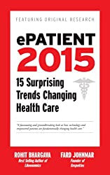 ePatient 2015: 15 Surprising Trends Changing Health Care (English Edition)