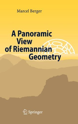 A Panoramic View of Riemannian Geometry by Marcel Berger (2007-09-06)