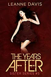 The Years After (Sister Series, #5) (English Edition)