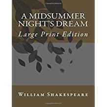 A Midsummer Night's Dream: Large Print Edition