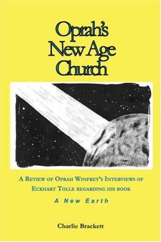 Oprah's New Age Church? by Charlie Brackett (2008-07-01)