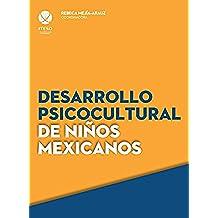 Desarrollo psicocultural de niños mexicanos