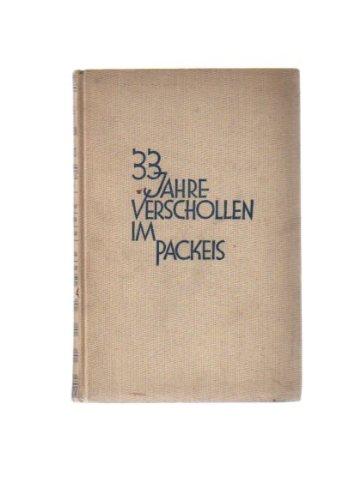 33 Jahre verschollen im Packeis. Die arktische Freiballon-Expedition des Schweden Salomon August Andree. M. 22 Abb. u. 1 Karte.