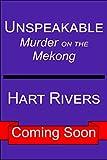 UNSPEAKABLE (Murder on the Mekong, Book 3): Vietnam War Psychological Thriller (English Edition)