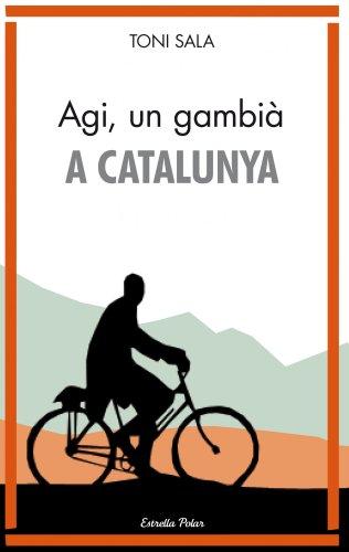 Agi, un gambià a Catalunya (LA VIA LÀCTIA Book 28) (Catalan Edition) por Antoni Sala Isern