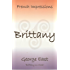 BRITTANY: Brittany in a book (French Impressions 1)