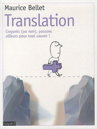 Translation : Croyants (ou non), passons ailleurs pour tout sauver ! par Maurice Bellet