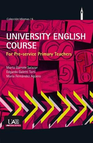 University English Course for Pre-service Primary Teachers (Colección Idiomas) por Marta Garrote Salazar