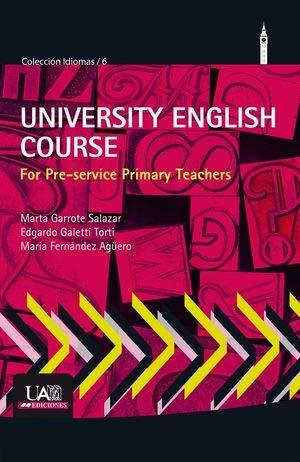 University English Course for Pre-service Primary Teachers (Colección Idiomas) por Marta Garrote Salazar