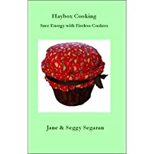 Haybox Cooking: Save Energy with Fireless Cooking (English Edition)