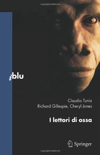 I lettori di ossa (I blu. Pagine di scienza) di Tuniz, Claudio (2009) Tapa blanda