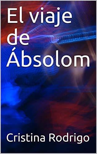 El viaje de Ábsolom de [Rodrigo, Cristina]