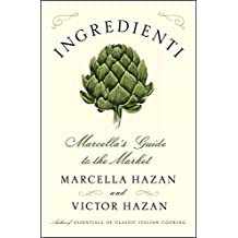 Ingredienti: Marcella's Guide to the Market