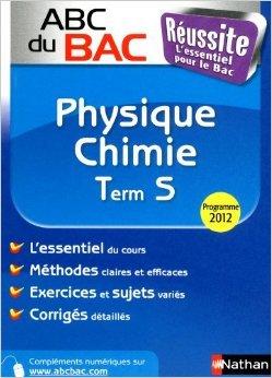 Abc du bac réussite Physique-Chimie Term S SPE de Karine Marteau-Bazouni ( 5 juillet 2012 )