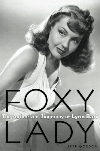Foxy Lady: The Authorized Biography of Lynn Bari por Jeff Gordon