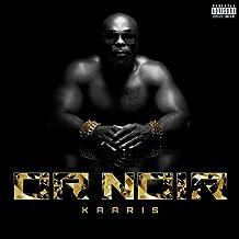 Or Noir by Kaaris