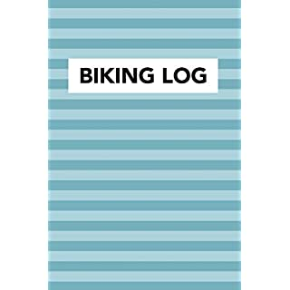 Biking Log: Biking Journal and Notebook to Log and Record Your Bike Routes, Distance, Speed, Intensity Among Other Important Bicycle Details (110 ... Entries) (Biking Log Journal Series, Band 1)