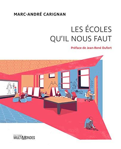 Les écoles qu'il nous faut par Marc-André Carignan
