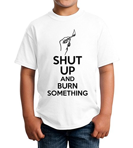 Shut Up and Burn Something Kids Unisex T-Shirt 5-13 Ages Extra Small (Blast-match-fire Starter)