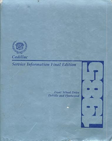 1985 Cadillac Service Information Final Edition, Front Wheel Drive, DeVille and Fleetwood